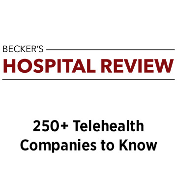 Becker's Hospital Review: 250+ telehealth companies to know